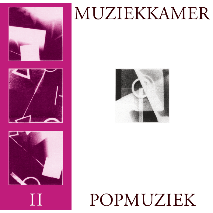 Muziekkamer - 'II - Popmuziek' LP - first ever reissue of 1983 cassette